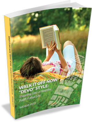 "Walk It Off Now ""Devo"" Style: Stepping into a Healthy, Faith-Filled Life"