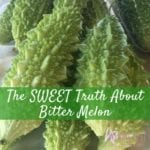 The Sweet Truth About Bitter Melon