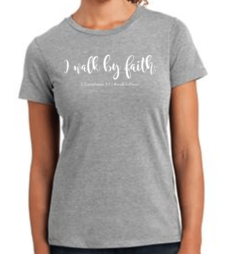 Walk It Off Now T-Shirt - I Walk By Faith