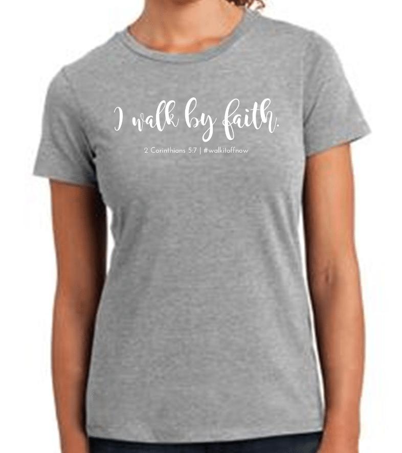 Walk It Off Now T-Shirt - I Walk By Faith
